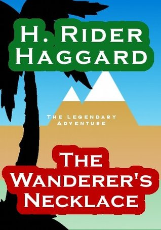 The Wanderers Necklace ($.99 Adventure Classics) H. Rider Haggard
