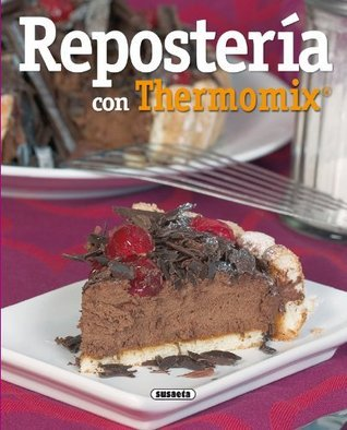 Reposteria Con Thermomix Equipo Susaeta