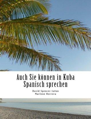 Auch Sie können in Kuba Spanisch sprechen  by  David Spencer Luton