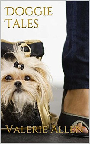 Doggie Tales (Tis Herself Short Story Collection #9) Valerie Allen