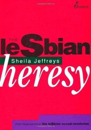 The Lesbian Heresy  by  Sheila Jeffreys