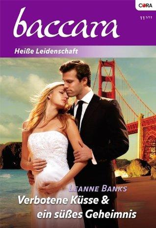 Verbotene Küsse & ein süßes Geheimnis Leanne Banks