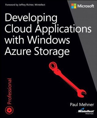 Developing Cloud Applications with Windows Azure Storage Paul Mehner