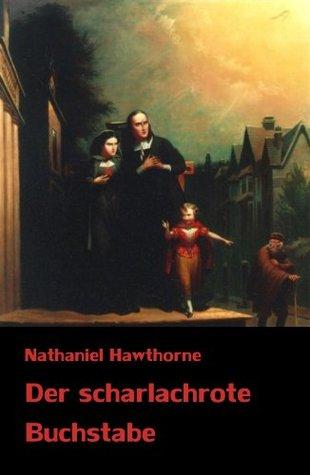 Nathaniel Hawthorne: Der scharlachrote Buchstabe Nathaniel Hawthorne