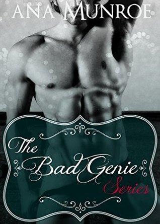 The Bad Genie Series: The Complete Series Ana Munroe