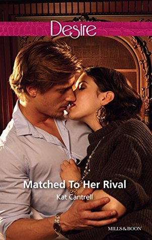 Matched To Her Rival  by  Kat Cantrell