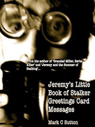 Jeremys Little Book of Stalker Greetings Card Messages Mark C Sutton