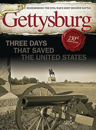 Gettysburg: Three Days That Saved the United States Ben Nussbaum
