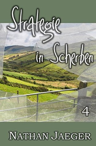 Strategie in Scherben 4  by  Nathan Jaeger