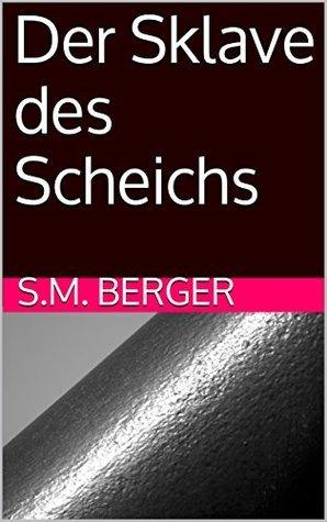 Der Sklave des Scheichs  by  S.M. Berger