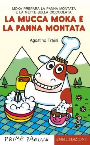 La Mucca Moka e la panna montata Agostino Traini