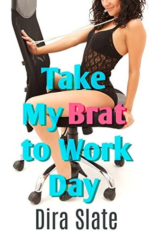Take My Brat to Work Day Dira Slate