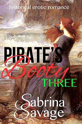 Pirates Booty 3  by  Sabrina Savage