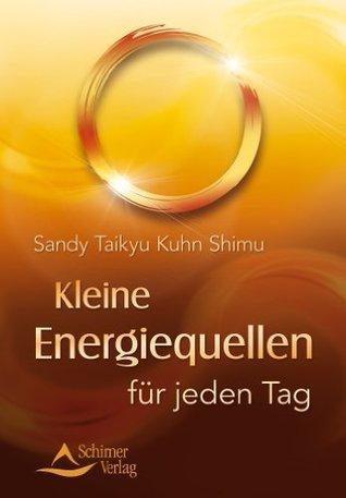 Kleine Energiequellen für jeden Tag Sandy Taikyu Kuhn Shimu