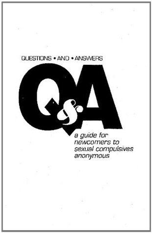 Q&A: A Guide to Newcomers to Sexual Compulsives Anonymous Sexual Compulsives Anonymous