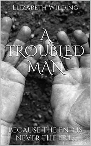 A Troubled Man Elizabeth Wilding