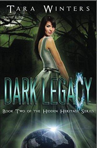 Dark Legacy (Hidden Heritage #2)  by  Tara Winters