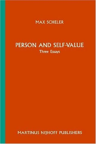 Person and Self-Value: Three Essays  by  Max Scheler