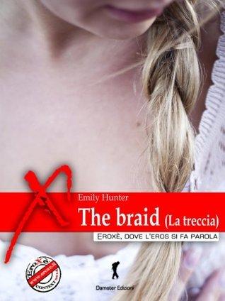 The braid (La treccia)  by  Emily Hunter
