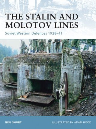 The Stalin and Molotov Lines: Soviet Western Defences 1928-41 (Fortress 77) Neil Short