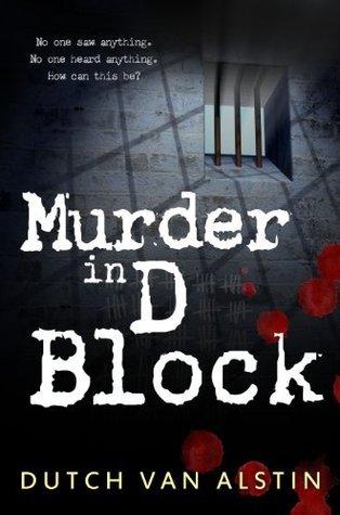 Murder in D Block Dutch Van Alstin