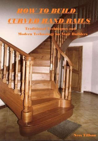 How to Build Curved Handrails Ness Tillson