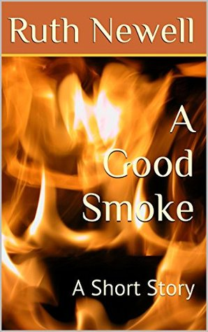 A Good Smoke: A Short Story (Tales of Half Truths Book 4)  by  Ruth Newell