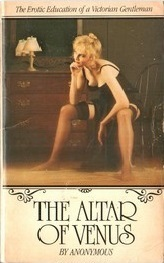 The Altar of Venus: The Erotic Education of a Victorian Gentleman  by  Anonymous