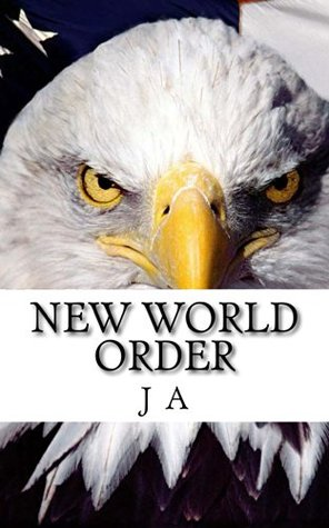 New World Order  by  J A