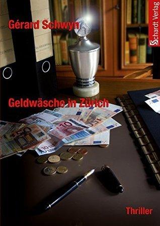 Geldwäsche in Zürich: Thriller  by  Gérard Schwyn