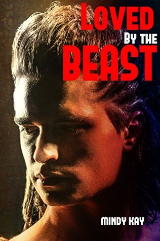Loved the Beast (BWWM Shifter Paranormal Romance) by Mindy Kay