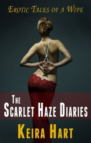 The Scarlet Haze Diaries  by  Keira Hart