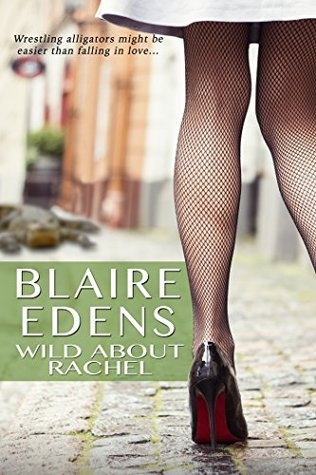 Wild About Rachel  by  Blaire Edens