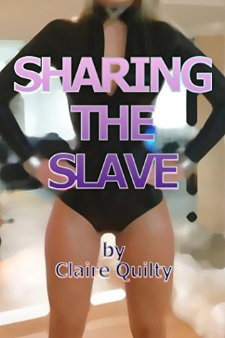 SHARING THE SLAVE Claire Quilty