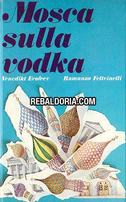 Mosca sulla vodka  by  Venedikt Erofeev