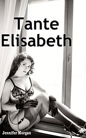 Tante Elisabeth Jennifer Morgan