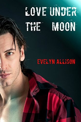 Love Under the Moon (BBW Shifter Paranormal Romance) Evelyn Allison