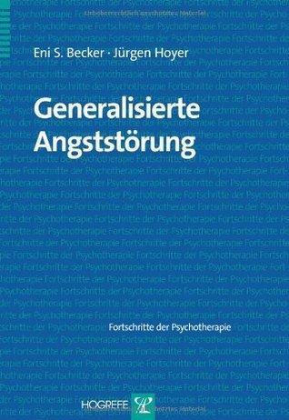 Generalisierte Angststörung Eni S. Becker