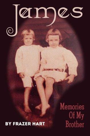James - Memories of my Brother Frazer Hart