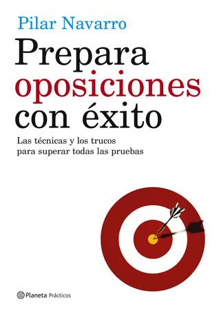 Prepara oposiciones con éxito  by  Pilar Navarro