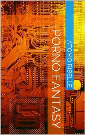 Porno fantasy  by  ATOMO RIBELLE