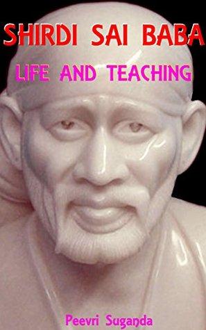 Shirdi Sai Baba: Life and Teaching  by  Peevri Suganda