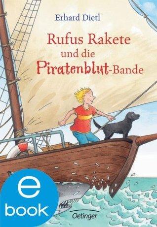 Rufus Rakete und die Piratenblut-Bande  by  Erhard Dietl