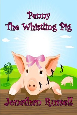 Penny the Whistling Pig Jonathan Russell