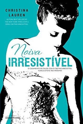 Noiva Irresistível (Cretino Irresistível)  by  Christina Lauren