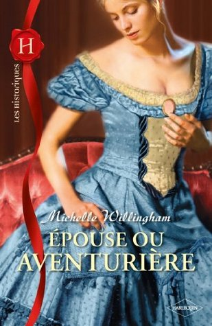 Epouse ou aventurière (Les Historiques t. 503)  by  Michelle Willingham