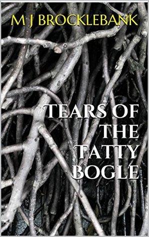 Tears of the Tatty Bogle M J Brocklebank