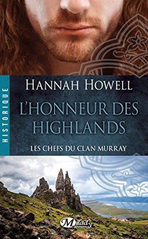 LHonneur des Highlands: Les Chefs du clan Murray, T2 Hannah Howell