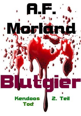 Blutgier 2  by  A.F. Morland