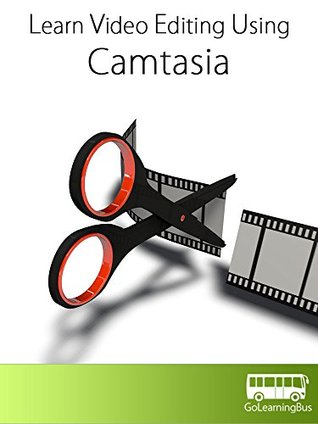 Learn Video Editing Using Camtasia-By GoLearningBus WAGmob